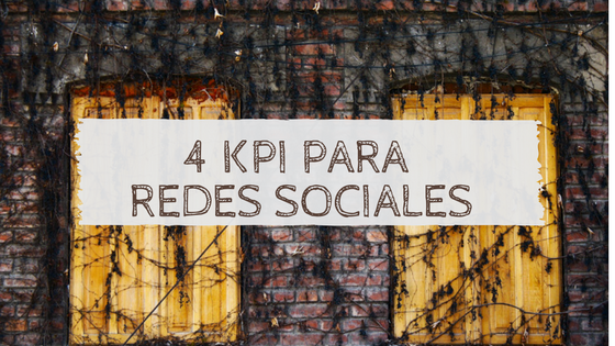 4 indicadores útiles para Redes Sociales
